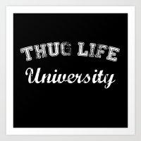 Thug Life University Art Print