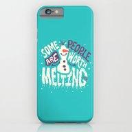 Worth Melting For iPhone 6 Slim Case