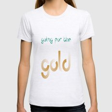 GOING FOR THE GOLD 2 Womens Fitted Tee Ash Grey SMALL