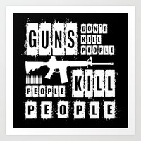 Guns Don't Kill People - People Kill People (inverse) Art Print