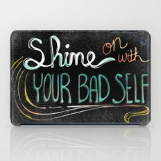Shine On With Your Bad Self iPad Case