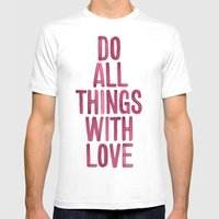 Do All Things With Love Mens Fitted Tee White SMALL