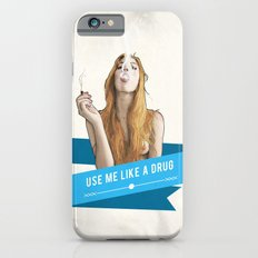 Use Me Like a Drug iPhone 6 Slim Case