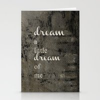 DREAM A LITTLE DREAM OF ME.. Stationery Cards