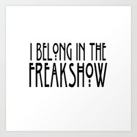 I Belong In The Freaksho… Art Print
