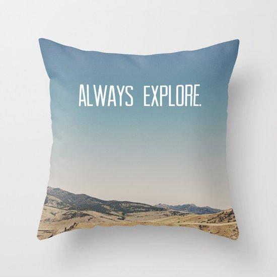 Always Explore Throw Pillow