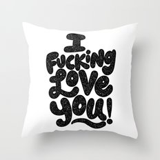 I f'ing love you Throw Pillow