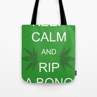 Keep Calm And Rip A Bong Tote Bag