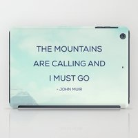 The Mountains Are Calling and I must go iPad Case