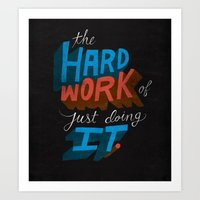 The Hard Work Of Just Do… Art Print