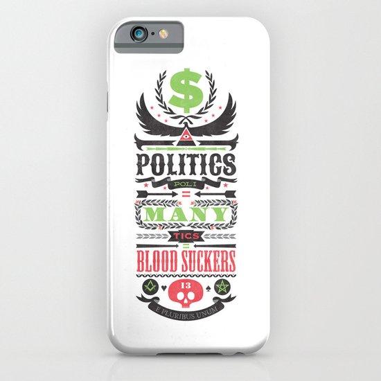Politics = Many Blood Suckers iPhone & iPod Case