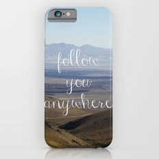 follow you anywhere iPhone 6 Slim Case