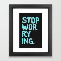 Stop Worrying Framed Art Print