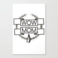 WOW MOM Canvas Print