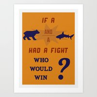 Who Would Win? Art Print