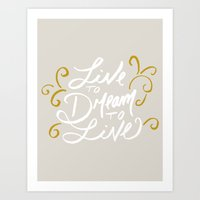 Live to Dream, Dream to Live Art Print