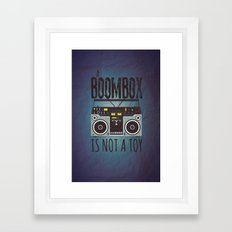 A Boombox is not a toy Framed Art Print