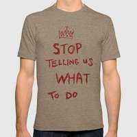 Stop Telling Us What To … Mens Fitted Tee Tri-Coffee SMALL