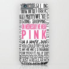 Mean Girls Quotes iPhone 6 Slim Case
