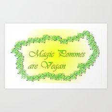 Magic Pommes are Vegan Art Print