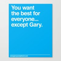 ...Except Gary Canvas Print