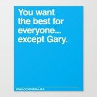 ...Except Gary Canvas Print