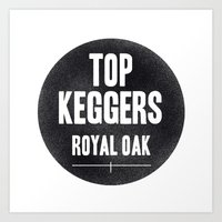 Top Keggers Art Print