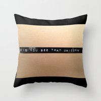 Did You See That Unicorn? Throw Pillow