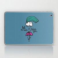 Let The Rain Kiss You Laptop & iPad Skin