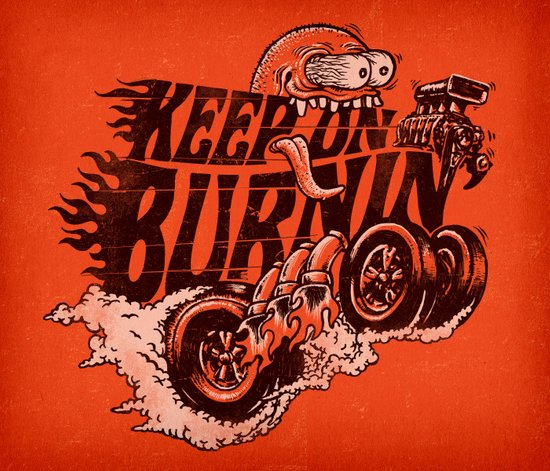 'KEEP ON BURNIN' Art Print