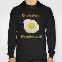 Cholesterol Shmolesterol Hoody