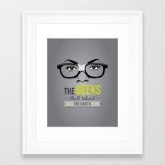 The GEEKS Shall Inherit the Earth Framed Art Print