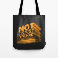 Not A Single Fox Was Giv… Tote Bag
