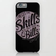 Skill To Pay The Bills iPhone 6 Slim Case