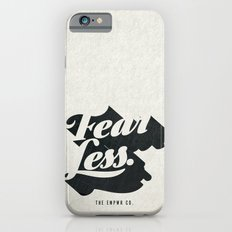 Fear Less iPhone 6 Slim Case