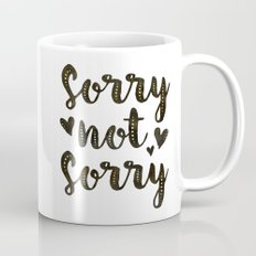 Sorry Not Sorry, black ink 2016 Mug