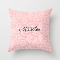 I believe in Miracles Pink Lace  Throw Pillow