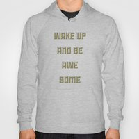 Wake Up And Be Awesome Hoody