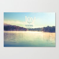 Joy Comes In The Morning Canvas Print