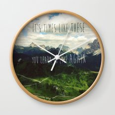 It's times like these you learn to live again Wall Clock