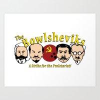 The Bowlsheviks (A Strik… Art Print
