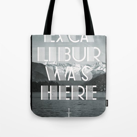 Excalibur was here Tote Bag