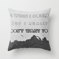 If Only I Wanted To Throw Pillow