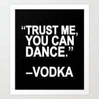 dance Art Prints featuring Trust me, you can dance. by Sara Eshak