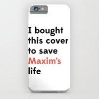 Save Maxim's Life iPhone 6 Slim Case