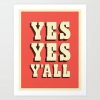 Art Print featuring Yes Yes Y'all by Viet Huynh