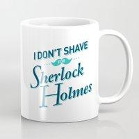 I Don't Shave for Sherlock Holmes Mug