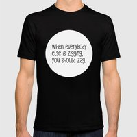 When Everybody Else Is Z… Mens Fitted Tee Black SMALL