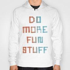 Do More Fun Stuff Hoody
