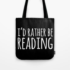 I'd Rather Be Reading - … Tote Bag